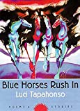 Blue Horses Rush In