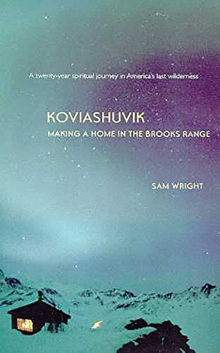 Koviashuvik: Making a Home in the Brooks Range