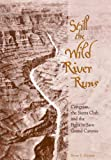 Still the Wild River Runs: Congress, the Sierra Club, and the Fight to Save Grand Canyon