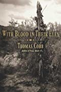With Blood in Their Eyes by Thomas Cobb