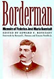 Borderman: Memoirs of Federico Jose Maria Ronstadt