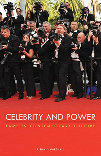 Celebrity And Power: Fame and Contemporary Culture, Marshall, P. David