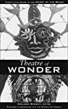 cover of Theatre of Wonder: 25 Years in the Heart of the Beast