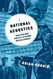 A National Acoustics: Music and Mass Publicity in Weimar and Nazi Germany