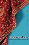 Playing With Fire: Feminist Thought And Activism Through Seven Lives In India book cover