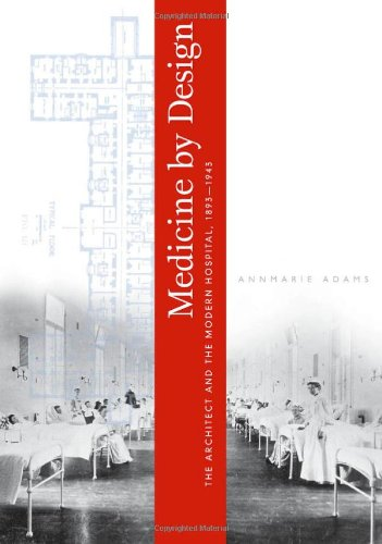 PDF] Medicine by Design: The Architect and the Modern Hospital, 1893