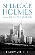 Sherlock Holmes and the Ice Palace Murders by Larry Millett