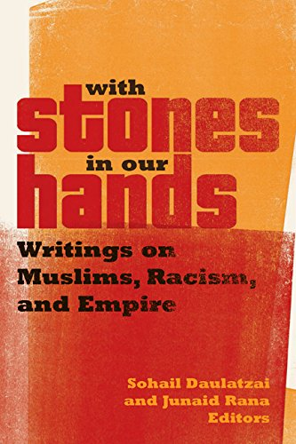 With Stones in Our Hands: Writings on Muslims, Racism, and Empire [Paperback]