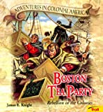 Boston Tea Party : Rebellion in the Colonies