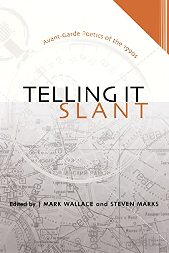 Telling It Slant: Avant Garde Poetics of the 1990S (Modern & Contemporary Poetics)
