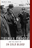 Truman Capote and the legacy of In cold blood [electronic resource]
