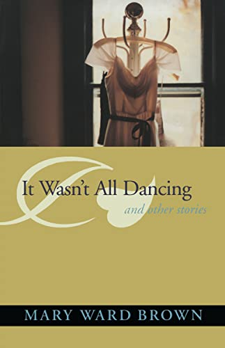 It Wasn't All Dancing and Other Stories (Deep South Books), Brown, Mary Ward