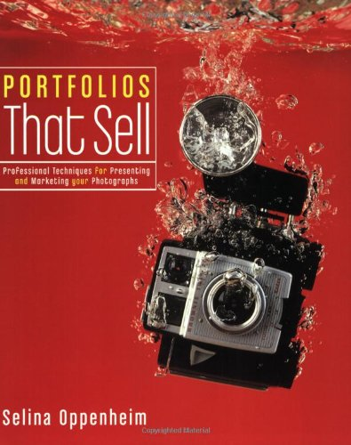 Portfolios That Sell: Professional Techniques for Presenting and Marketing Your Photographs