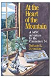 At the Heart of the Mountain: A Basic Adventure for the Commondore 64...