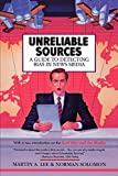 Unreliable Sources: A Guide to Detecting Bias in News Media by Martin A. Lee, Norman Solomon and Edward Asner