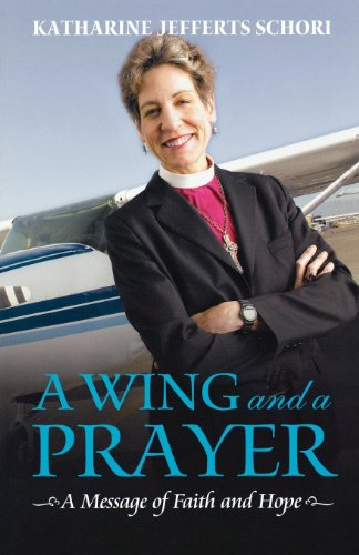 A Wing and a Prayer: A Message of Faith and Hope, Katharine Jefferts Schori