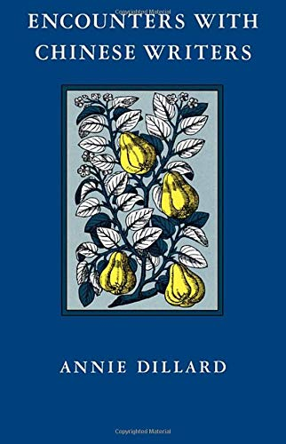 Encounters with Chinese Writers, Dillard, Annie