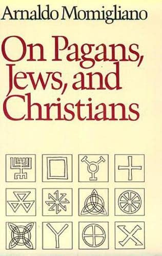 On Pagans, Jews, and Christians, Momigliano, Arnaldo