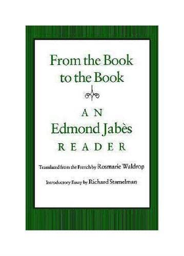 From the Book to the Book: An Edmond Jabes Reader, Jabes, Edmond