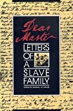 """Dear Master"": Letters of a Slave Family"