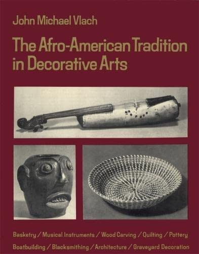 The Afro-American Tradition in Decorative Arts, Vlach, John Michael