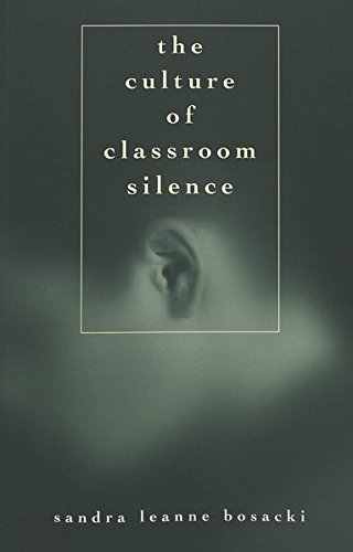 The Culture of Classroom Silence (Adolescent Cultures, School, and Society) (v. 31), Bosacki, Sandra