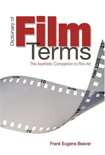 Dictionary of Film Terms: The Aesthetic Companion to Film Art