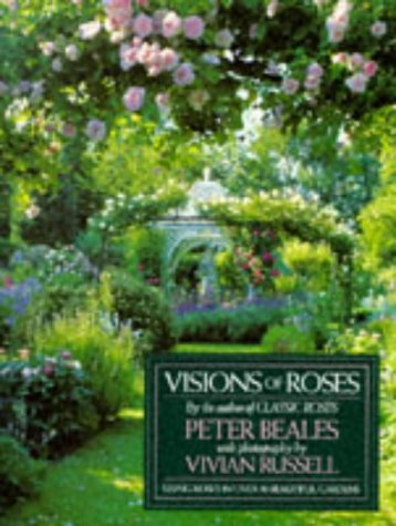 Visions of Roses by Peter Beales, Vivian Russell (Photographer)