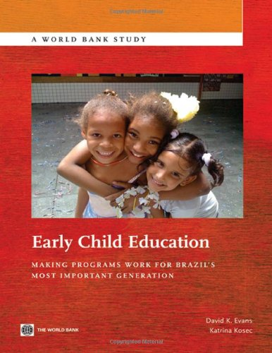 Early Child Education: Making Programs Work for Brazil's Most Important Generation (World Bank Studies)