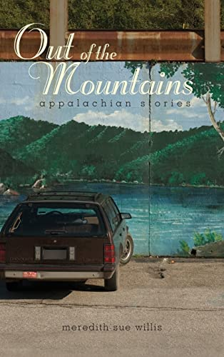 Out of the Mountains: Appalachian Stories (Race, Ethnicity and Gender in Appalachia), Willis, Meredith Sue