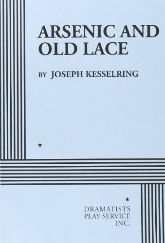 Arsenic and Old Lace - Acting Edition, Joseph Kesselring