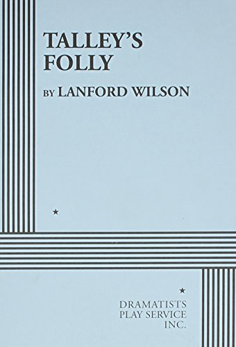 """an overview of the dialogue in talleys folly by lanford wilson Lanford wilson's pulitzer prize-winning 1979 play, """"talley's folly,"""" is a valentine to unlikely love theater review: 'talley's folly."""