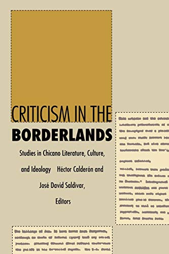 Criticism in the Borderlands: Studies in Chicano Literature, Culture, and Ideology (Post-Contemporary Interventions)