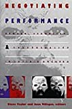 Negotiating performance [electronic resource] : gender, sexuality, and theatricality in Latin/o America