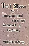 Total speech [electronic resource] : an integrational linguistic approach to language