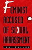 Feminist accused of sexual harassment [electronic resource]