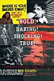 """Bold! Daring! Shocking! True: A History of Exploitation Films, 1919-1959"