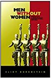 Men without women [electronic resource] : masculinity and revolution in Russian fiction, 1917-1929
