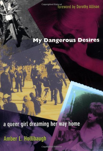 My Dangerous Desires: A Queer Girl Dreaming Her Way Home (Series Q), Hollibaugh, Amber L.