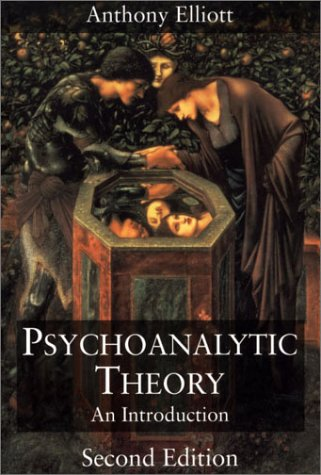 Psychoanalytic Theory: An Introduction (Social Studies across the Borders), Elliott, Anthony