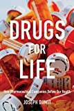 Drugs for Life by Joseph Dumit