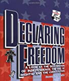 Declaring Freedom: A Look at the Declaration of Independence, the Bill of Rights, and the Constitution