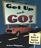 Get up and go : the history of American road travel