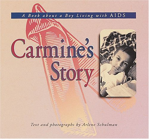 Carmine's Story: A Book About a Boy Living with AIDS