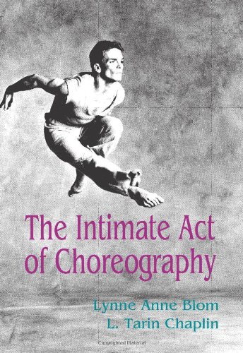 The Intimate Act Of Choreography - Lynne Anne Blom, L. Tarin Chaplin