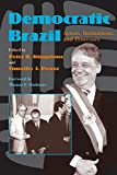 Democratic Brazil: Actors, Institutions, and Processes (Pitt Latin American Series)