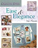 Scrapbook Styles: Ease and Elegance: 100+ Innovative Ideas for Every Occasion!