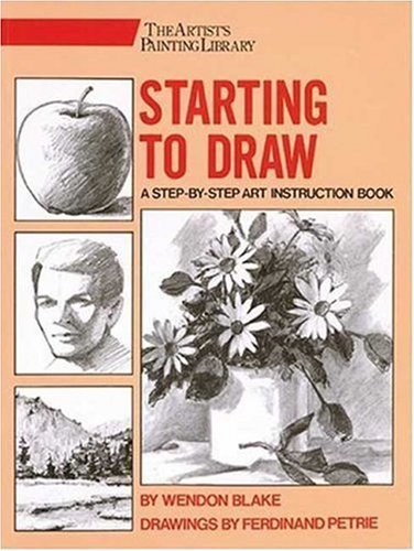Starting to Draw (Artist's Painting Library), Blake, Wendon