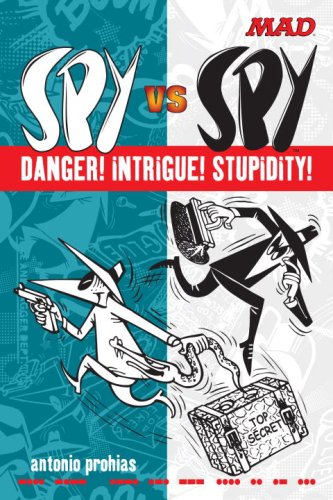 Spy vs. Spy: Danger! Intrigue! Stupidity! cover