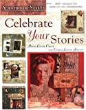 Scrapbook Styles: Celebrate Your Stories:...